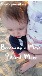 Becoming a More Patient Mom To My Toddler