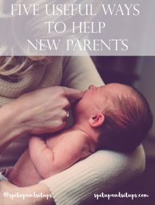 Five Useful Ways To Help New Parents