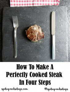 How to Make a Perfectly Cooked Steak in Four Easy Steps