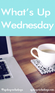 What's Up Wednesday – August
