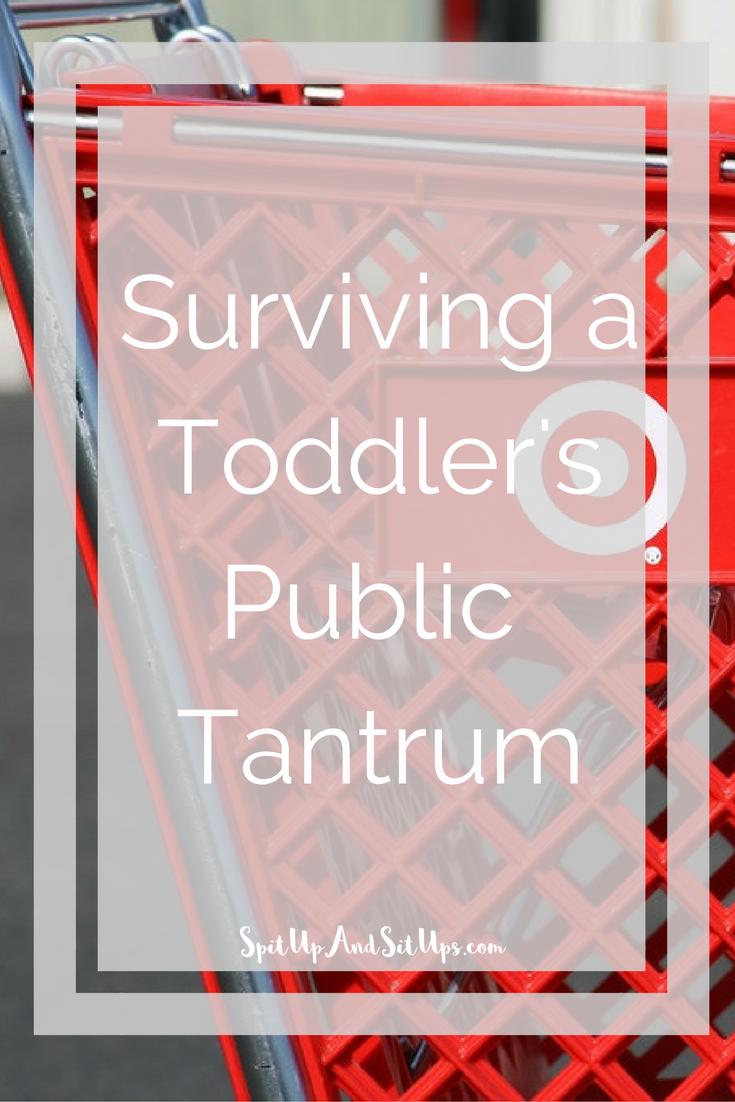 surviving a public tantrum, Surviving a toddler's public tantrum, toddler tantrum, how to survive a public tantrum, parenting, toddler public tantrum