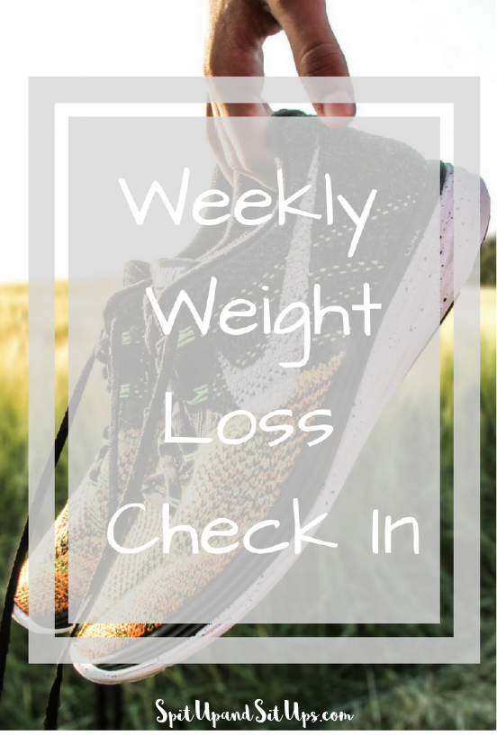 Weekly Weight Loss Check In - Spit Up and Sit Ups - Beginning a new workout for a new mom