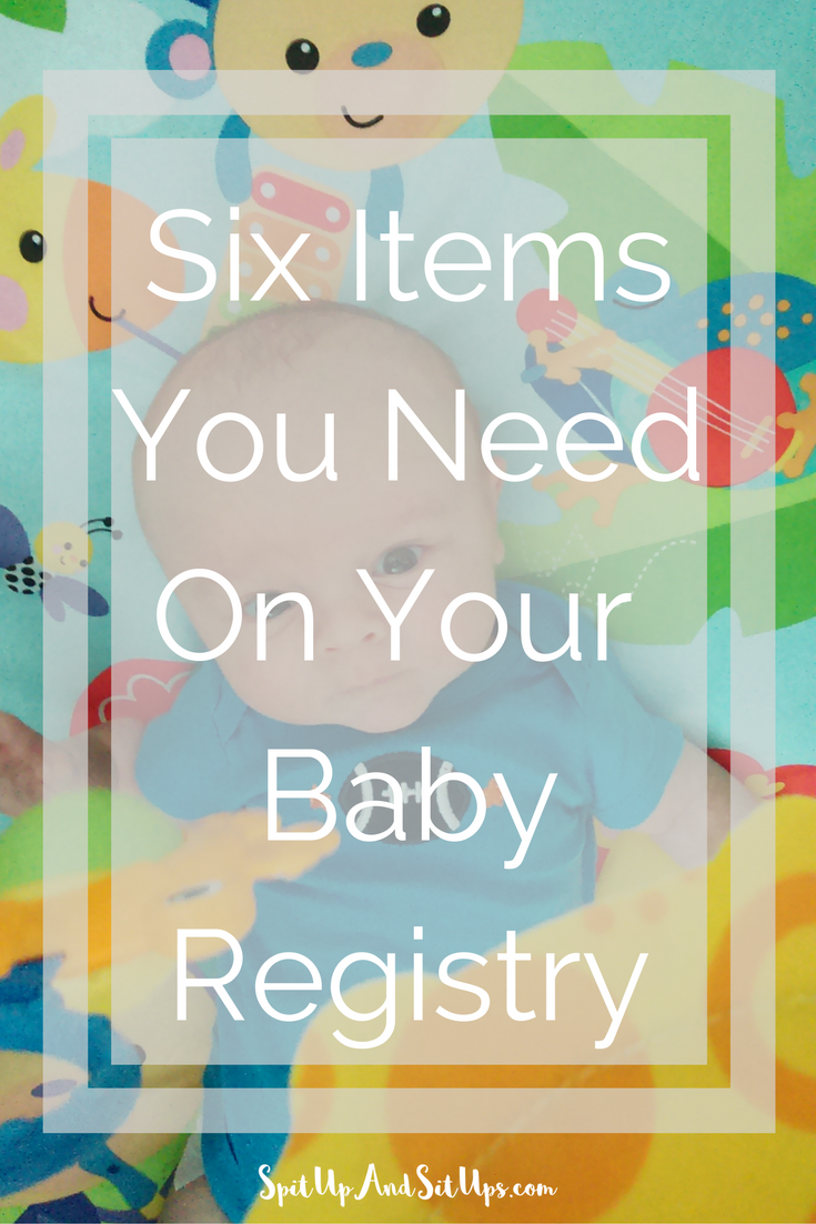What To Put On Your Baby Registry, things you need on your baby registry, what to register for, what to register for baby, baby advice, new mom advice, advice for new moms, six items you need on your baby registry, things you need to register for