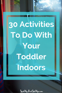 30 Indoor Activities With A Toddler
