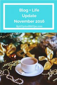Life + Blog Update November 2016