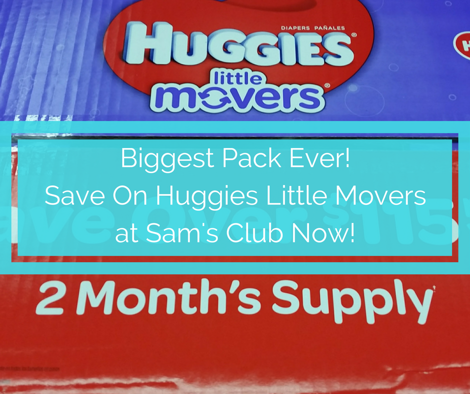 #SPONSORED #BIGGESTPACKEVER, Biggest pack ever, huggies little movers, sam's club, saving at sam's club, diapers at sam's club, how to save on diapers, deals on diapers