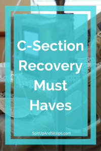 C-Section Recovery Must Haves