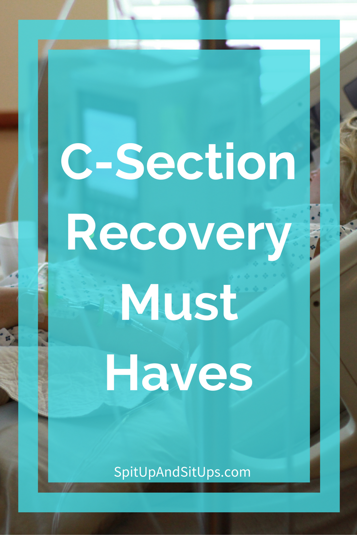 c-section recovery must haves, recovering from a c-section, what do i need for a c-section, c-section tips, c-section advice, advice on recovering from c-section