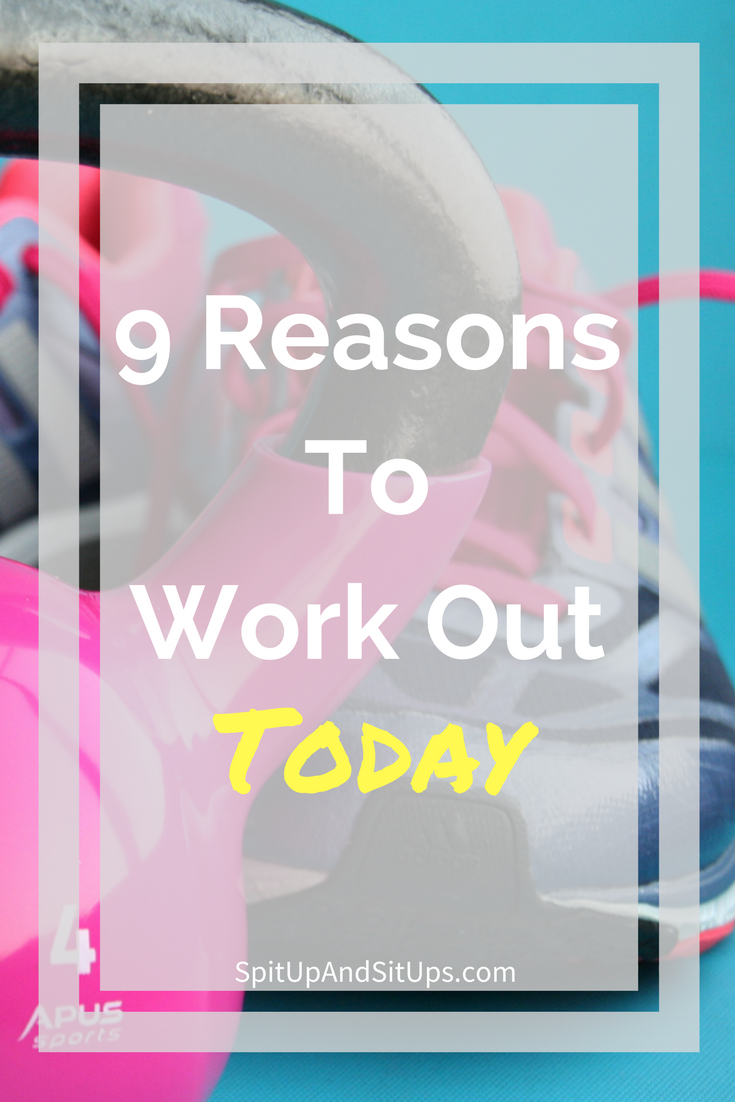reasons to work out today, reasons to workout, why i work out, why i workout quotes, should i exercise today, reasons to exercise today