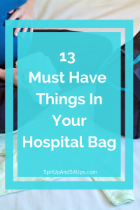 13 Must Have Things You Need In Your Hospital Bag