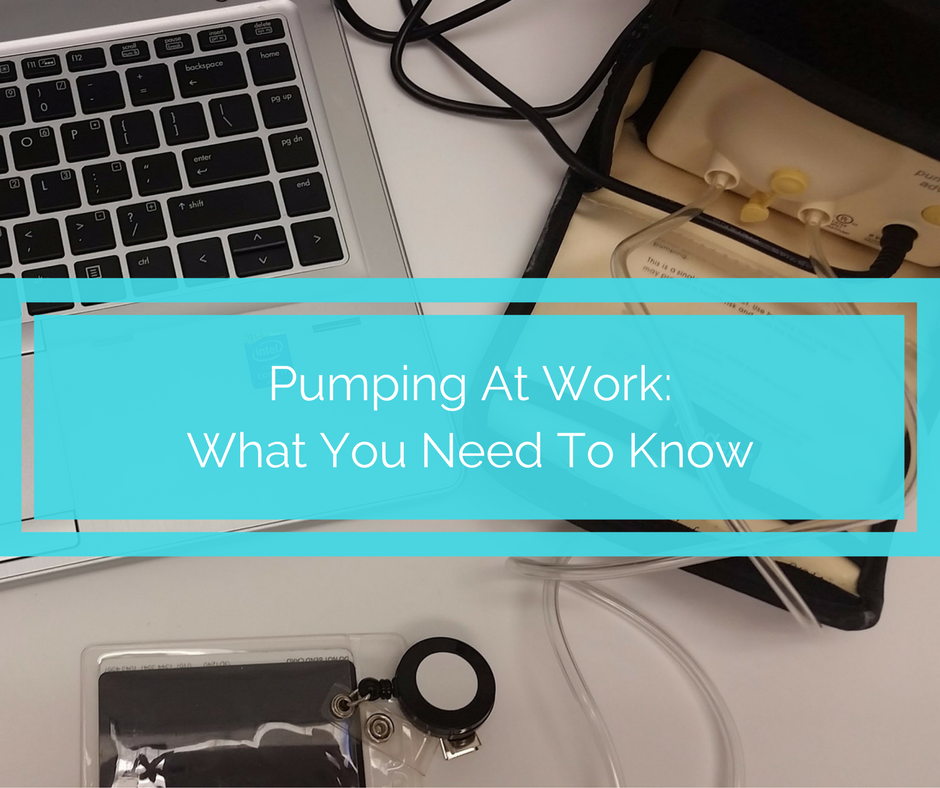 Pumping At Work: What You Really Need To Know