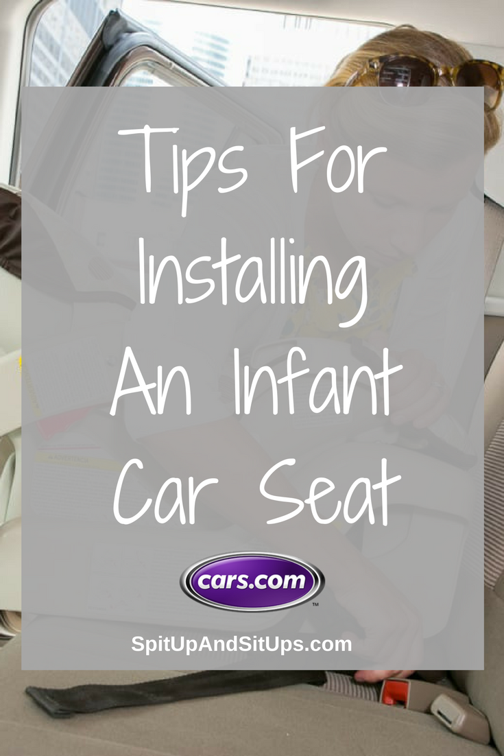 Tips For Installing An Infant Car Seat Sponsored by Cars.com | Spit Up And Sit Ups