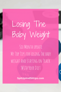 Losing The Baby Weight: My Six Month Update