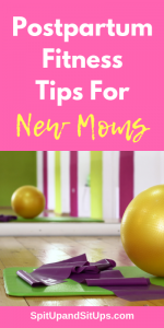 Postpartum Fitness Tips for New Moms | Spit Up and Sit Ups