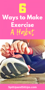 6 Ways to Make Exercise A Habit
