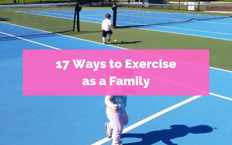 17 Ways to Exercise as a Family