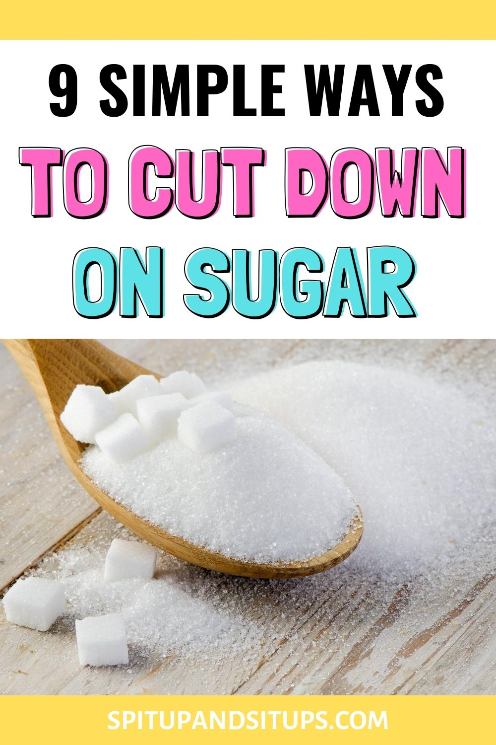 9 simple ways to cut down on sugar pin image